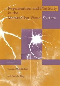 Book Regeneration and Plasticity in the Mammalian Visual System: Proceedings of the Retina Research… by Dominic Man-kit Lam