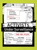 Activists Under Surveillance: The Fbi Files