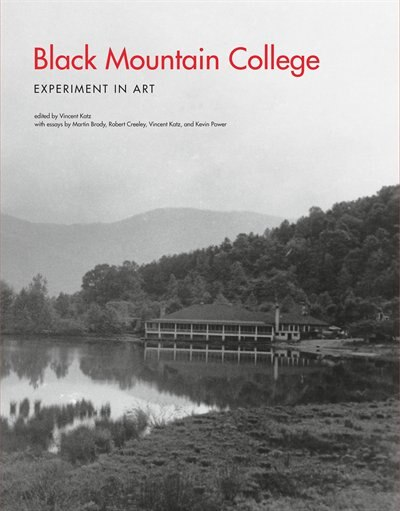Black Mountain College: Experiment In Art by Vincent Katz