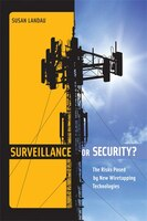 Surveillance Or Security?: The Risks Posed By New Wiretapping Technologies