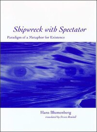 Shipwreck With Spectator: Paradigm Of A Metaphor For Existence