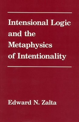 Book Intensional Logic And Metaphysics Of Intentionality by Edward Zalta