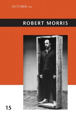 Book Robert Morris by Julia Bryan-Wilson