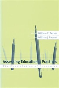 Book Assessing Educational Practices: The Contribution Of Economics by William J. Baumol