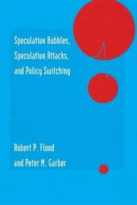 Book Speculative Bubbles, Speculative Attacks, And Policy Switching by Peter M. Garber