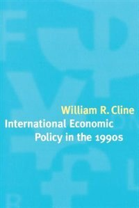 Book International Economic Policy In The 1990s by William R. Cline