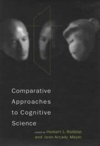Book Comparative Approaches To Cognitive Science by Herbert L. Roitblat