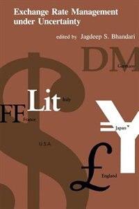 Book Exchange Rate Management under Uncertainty by Jagdeep S. Bhandari