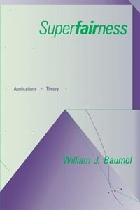 Book Superfairness: Applications and Theory by William J. Baumol