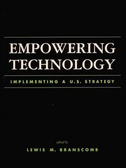 Book Empowering Technology: Implementing a U.S. Policy by Lewis M. Branscomb