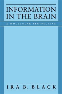 Book Information in the Brain: A Molecular Perspective by Ira B. Black