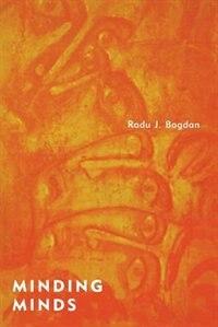Book Minding Minds: Evolving a Reflexive Mind by Interpreting Others by Radu J. Bogdan
