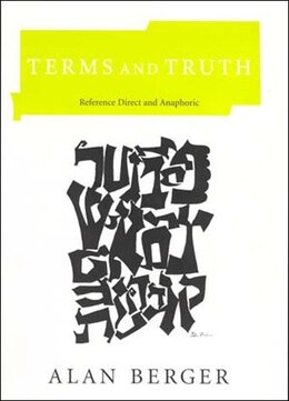 Book Terms And Truth: Reference Direct And Anaphoric by Alan Berger