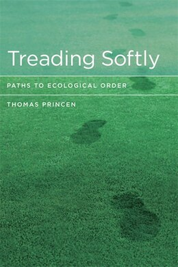 Book Treading Softly: Paths To Ecological Order by Thomas Princen