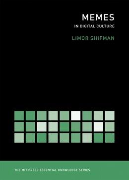 Book Memes In Digital Culture: In Digital Culture by Limor Shifman