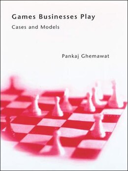 Book Games Businesses Play: Cases And Models by Pankaj Ghemawat