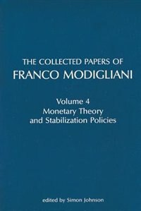 Book The Collected Papers Of Franco Modigliani: Monetary Theory And Stabilization Policies by Franco Modigliani