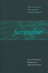 Book Fact And Value: Essays On Ethics And Metaphysics For Judith Jarvis Thomson by Alex Byrne