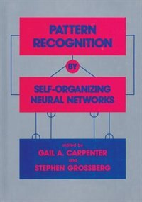 Book Pattern Recognition By Self-organizing Neural Networks by Gail A. Carpenter
