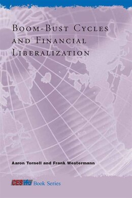 Book Boom-bust Cycles And Financial Liberalization by Aaron Tornell