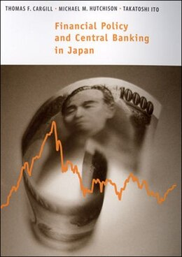 Book Financial Policy And Central Banking In Japan by Thomas F. Cargill