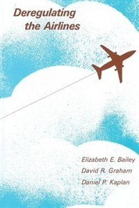 Book Deregulating The Airlines by Elizabeth E. Hope