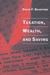 Book Taxation, Wealth, And Saving by David F. Bradford