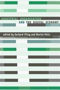 Book Industrial Organization And The Digital Economy by Gerhard Illing