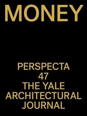 Perspecta 47: Money by James Andrachuk