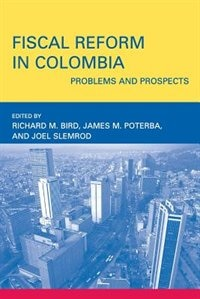 Book Fiscal Reform In Colombia: Problems And Prospects by Richard M. Bird