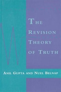 Book The Revision Theory Of Truth by Anil Gupta