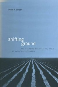 Book Shifting Ground: The Changing Agricultural Soils Of China And Indonesia by Lindert, Peter H.