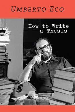 Book How To Write A Thesis by Umberto Eco