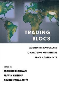 Book Trading Blocs: Alternative Approaches To Analyzing Preferential Trade Agreements by Jagdish N. Bhagwati