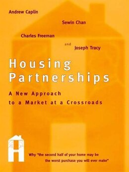Book Housing Partnerships: A New Approach To A Market At A Crossroads by Andrew Caplin
