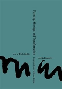 Book Planning, Shortage, And Transformation: Essays In Honor Of János Kornai by Eric Maskin