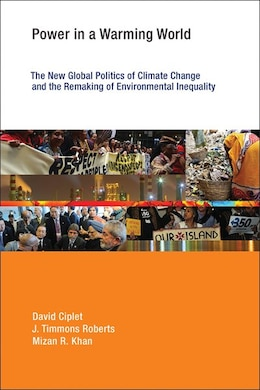 Book Power In A Warming World: The New Global Politics Of Climate Change And The Remaking Of… by David Ciplet
