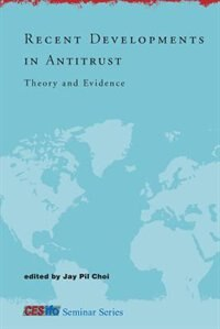 Book Recent Developments In Antitrust: Theory And Evidence by Jay Pil Choi