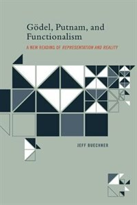 Book Gödel, Putnam, And Functionalism: A New Reading Of 'representation And Reality' by Jeff Buechner