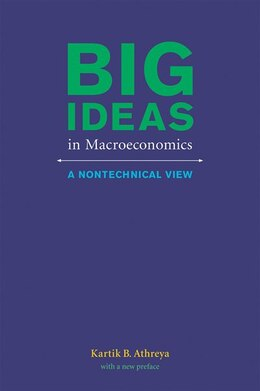 Book Big Ideas In Macroeconomics: A Nontechnical View by Kartik B. Athreya