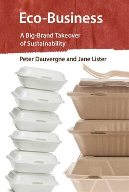 Book Eco-business: A Big-brand Takeover Of Sustainability by Peter Dauvergne