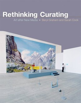 Book Rethinking Curating: Art After New Media by Beryl Graham