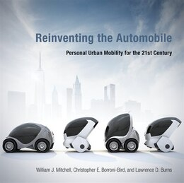 Book Reinventing The Automobile: Personal Urban Mobility For The 21st Century by William J. Mitchell