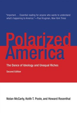 Book Polarized America: The Dance Of Ideology And Unequal Riches by Nolan McCarty