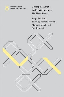 Book Concepts, Syntax, And Their Interface: The Theta System by Tanya Reinhart