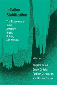 Book Inflation Stabilization: The Experience Of Israel, Argentina, Brazil, Bolivia, And Mexico by Michael Bruno