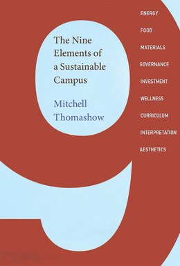 Book The Nine Elements Of A Sustainable Campus by Mitchell Thomashow