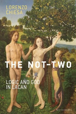 Book The Not-two: Logic And God In Lacan by Lorenzo Chiesa