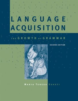 Book Language Acquisition: The Growth Of Grammar by Maria Teresa Guasti