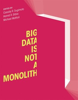 Book Big Data Is Not A Monolith by Cassidy R. Sugimoto